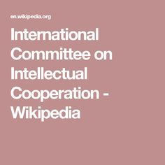 International Committee on Intellectual Cooperation - Wikipedia
