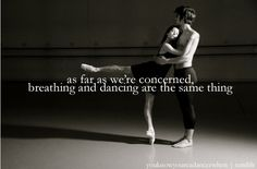 as+far+as+we+are+concerned+dance+quote | As far as we're concerned, breathing and dancing are the same thing.