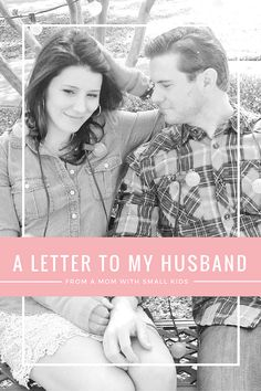 A Letter to My Husband - From a Mom With Small Kids