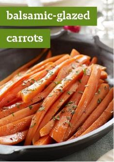 Balsamic-Glazed Carrots – This easy healthy living recipe takes just 25 minutes! Easily doubled to accommodate a larger number of dinner guests.