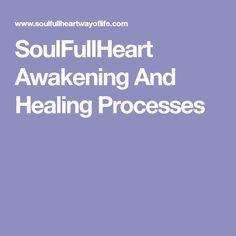 SoulFullHeart Awakening And Healing Processes