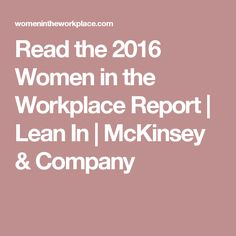 Read the 2016 Women in the Workplace Report | Lean In | McKinsey & Company