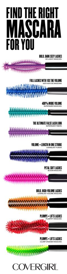 Use this easy, breezy chart to find out how to choose the perfect COVERGIRL Mascara for you. Each mascara brush has a different effect on lashes, so use our chart to compare styles to find your fave mascara wand. COVERGIRL So Lashy! Mascara, Katy Kat Eye Mascara, Super Sizer Mascara, Super Sizer Fibers Mascara, LashBlast Fusion Mascara, Full Lash Bloom Mascara, LashBlast Volume Mascara, Clump Crusher by LashBlast Mascara. From easy, breezy, beautiful COVERGIRL.