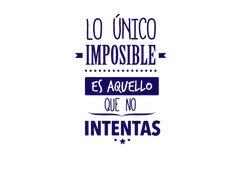 Vinilo decorativo frase Lo único imposible es aquello que no intentas