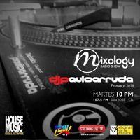Paulo Arruda - Mixology Radio Show Feb 23 | 2016 by DJ Paulo Arruda on SoundCloud