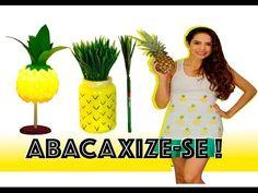 ABACAXIZE-SE!DIY Luiminária, Camisa e Porta lápis - Paula Stephânia - YouTube