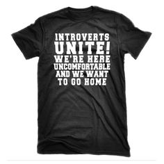 #Introverts Unite We're Here Uncomfortable and We by FunnyGirlTees