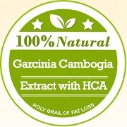 GARCINIA CAMBOGIA - Natural fat burner and also keeps body from making fat and burns the fat.  Seen on Dr. OZ show