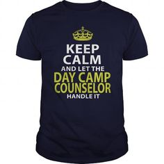 DAY CAMP COUNSELOR KEEP CALM AND LET THE HANDLE IT T Shirts, Hoodie Sweatshirts