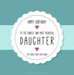 Happy Birthday Quotes For Daughter, Happy Mothers Day Wishes, Happy Birthday Best Friend, Happy Birthday Wishes Images, Birthday Wishes Messages, Birthday Greetings, Birthday Images, Birthday Cards, Birthday Sayings