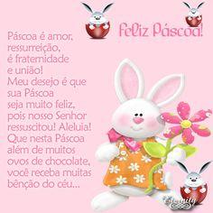 Feliz Páscoa! Páscoa é amor, ressurreição, é fraternidade e união! Meu desejo é que sua Páscoa seja muito feliz, pois nosso Senhor...