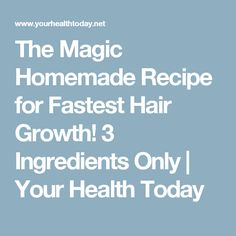 The Magic Homemade Recipe for Fastest Hair Growth! 3 Ingredients Only | Your Health Today