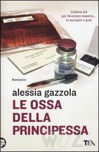 Le ossa della principessa - Gazzola Alessia - wuz.it