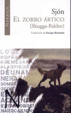 El zorro ártico (Skugga-Baldur), novela ganadora del prestigioso Premio de Literatura del Consejo Nórdico en 2005, es la obra más importante de la literatura islandesa actual. Utilizando elementos de las leyendas populares islandesas del siglo XIX, Sjón nos presenta, como en una fábula, la lucha del pastor Baldur Skuggason con un zorro al que quiere cazar.
