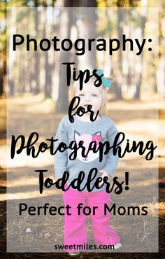 Tips For Photographing Toddlers, Photography tips, photography