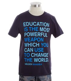 Mandela Quote Tee  Would love this quote on a bag for a teacher gift.