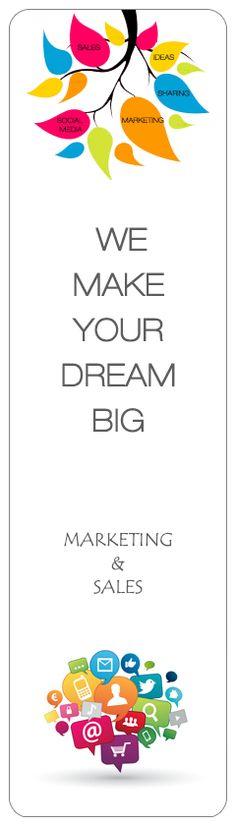 WE MAKE YOUR DREAM BIG