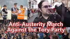 Anti-Austerity March at the Tory Party Conference - - MixtLupus VLogs Tory Party, Austerity, Conference, March, Mac