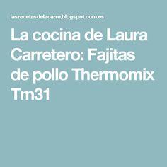 La cocina de Laura Carretero: Fajitas de pollo Thermomix Tm31