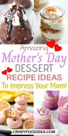 Mother's Day comes around the corner. So get ready to impress your mom or surprise your mother with mother's day dessert recipes at home.Try these amazing desserts that so easy to make, simple and so delicious in taste. #mothersday #desserts #thanksgiving #holiday #mothersdaydesserts #recipeideas #treats #crispyfoodidea