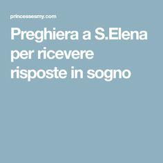 Preghiera a S.Elena per ricevere risposte in sogno