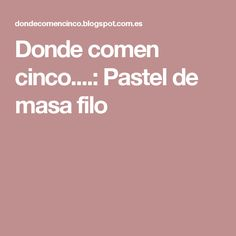 Donde comen cinco....: Pastel de masa filo Donuts, Things I Want, Cooking, Itunes, Brick, Women, Fashion, Sweets, One Pot Dinners
