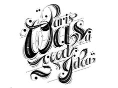 "type-lover:  ""Paris was a good idea"" by Johnny Budden"
