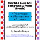 I know you will LOVE these backgrounds and frames! This freebie includes 2 Colorful Dots Designs (1 background, 1 frame) and 2 Black Dots Designs...