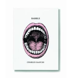 Charles Saatchi - famously - refuses to be interviewed, but his 60 essays in Babble give a revealing insight into his forthright and often controversial views on a wide-ranging number of topics. My Dentist, Gold Print, Art World, Superhero Logos, Book Design, Cool T Shirts, Tee Shirts, Saatchi, Reading