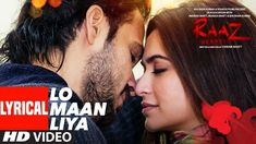 Lo Maan Liya Lyrics in Hindi: This song is from Bollywood movie Raaz: Reboot which is sung by Arijit Singh. Raaz Reboot, Reboot Movie, Movie Songs, Hindi Movies, Popular Song Lyrics, Hum Aapke Hain Koun, Latest Video Songs, Broken Song, Kriti Kharbanda