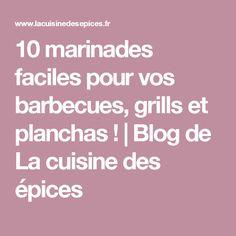 10 marinades faciles pour vos barbecues, grills et planchas !   Blog de La cuisine des épices