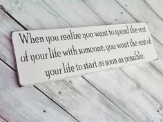 """When Harry Met Sally quote sign, Wedding, Engagement photo prop, """"When you realize you want to spend the rest of your life with someone you want the rest of your life to start as soon as possible."""""""