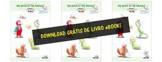 """Download grátis do livro eBook infantil bilíngue da série """"O LIVRO DOS ANIMAIS"""" (com apoio oficial da Abrir.org.uk) de J.N. PAQUET - Autor Infantil. Não perca!  Visite agora o site: http://thebookoftheanimals.tumblr.com/download-gratis"""