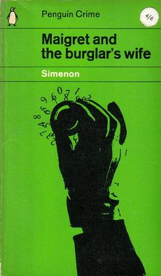 Maigret and the Burglar's Wife by Georges Simenon    Cover art by Romek Marber. Penguin Books reprint paperback (1963). Translated from the French (Maigret et la Grande Perche) by J. Maclaren-Ross.