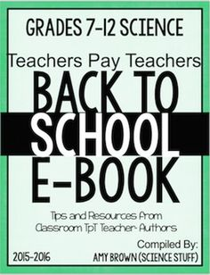 FREE.   Science Back to School eBook for Grades 7-12.  Welcome back to school, teachers!  The teacher-authors of TpT want to wish you the very best as you enter this new school year.  As a result, 24 secondary science teachers have offered their best tips and freebies for your consideration.