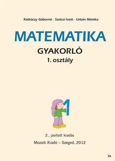 Albumarchívum Kindergarten Math, Teaching Math, Book Cover Design, Book Design, Teaching Displays, Learning Methods, Prep School, Alphabet Worksheets, Math For Kids
