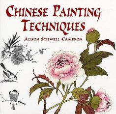 Watercolor Techniques | Chinese Painting Techniques by Alison Stilwell Cameron, Art ...