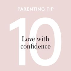 Rosie Pope's Parenting Tip 10: Love with confidence