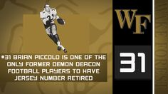 #31 Brian Piccolo is one of the most famous athletes to ever grace Wake Forest.  He was the leading rusher for 3 straight seasons and one of the only Deacs to have his jersey number retired.  Piccolo's courageous battle from cancer inspired the movie Brians' Song.  Go Deacs! Brian's Song, Songs, Wake Forest Football, Wake Forest Demon Deacons, Wake Forest University, Facts, In This Moment, Seasons, Athletes