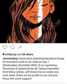 """So earlier today @rawwinnipeg posted about some guy that calls himself Sketchy Reputation. They called his work """"evocative"""" and mentioned how he posts something new everyday.  I think I'm going to go check him out Nov 30 at @districtstop and you should too!   Seriously though I had a chance to meet the some of the artists that are going to be showcase and I think it's going to be a awesome night. There's going to be something there for everyone - visual arts photography fashion musicians and…"""
