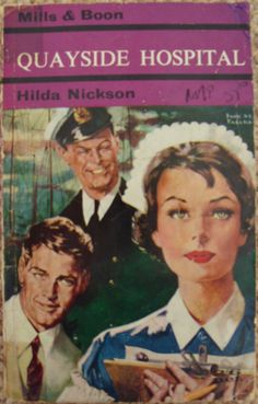 Quayside Hospital by Hilda Nickson no.131 printed by Mills and Boon in 1962.