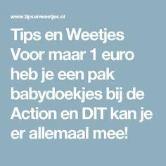 Tips en Weetjes Voor maar 1 euro heb je een pak babydoekjes bij de Action en DIT kan je er allemaal mee! Euro, Life Hacks, Fit, Budget, Action, Group Action, Shape, Budgeting, Lifehacks