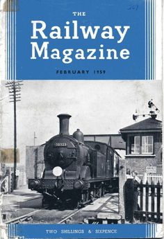 Old Publication Comes to Light 1959 Railway Magazine An old magazine has come into our possession, found by David Bathurst, it cost two shillings and sixpence in the 'old days', 10.5p i…