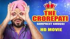 Watch The Crorepati (Full Movie) New Punjabi Comedy Movies Starring: Gurpreet Ghuggi.