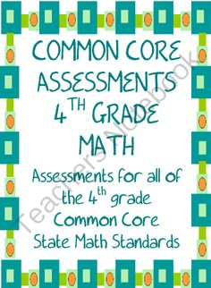 Common Core Math Assessments for the 4th Grade from Mrs Ps ideas on TeachersNotebook.com (76 pages)  - 2 Formative or Summative Assessments for each standard of each strand of the 4th Grade Common Core State Math Standards: Geometry, Fractions, Numbers and Base Ten, Operations and Algebraic Thinking, and Measurement and Data.  2 Formative or Summative Asse