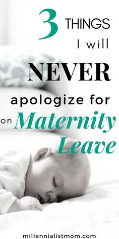 The list of things to do on Maternity Leave is EXTENSIVE. But catering to other people's feelings doesn't make the cut. Here are THREE things I will never apologize for on Maternity Leave