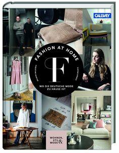 Fashion at Home. Wo die deutsche Mode zu Hause ist - Callwey