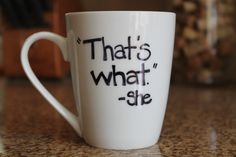 Mug+Sharpie. Write on mug, put it in the over for 30 minutes at 350 degrees, and hand wash with use.