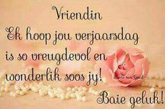 Discover recipes, home ideas, style inspiration and other ideas to try. Best Birthday Wishes Quotes, Birthday Qoutes, Special Birthday Wishes, Happy Birthday Greetings, Birthday Messages, Afrikaanse Quotes, Happy Birthday Pictures, Happy Wishes, Wish Quotes
