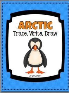 ARCTIC- Trace, Write, Draw:  5 writing assignments (3 words), 5 writing assignments (4 words), 1 story paper, 9 extension cards that differentiate the assignment, 20 word cards, 8 group signs.  $